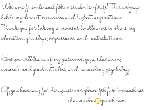 Welcome fellow students of life! This webpage holds Shanna Sea Dew's dearest memories and highest aspirations.